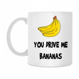 "Krūze ""You drive me bananas"""